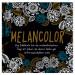 Melancolor - Malbuch für Erwachsene